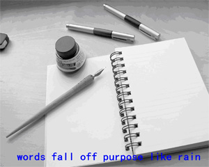 words fall off purpose like rain
